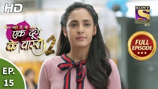 Ek Duje Ke Vaaste 2 - Ep 15 - Full Episode - 28th February, 2020