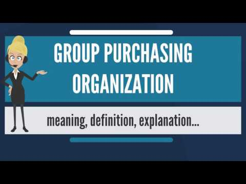 What Is GROUP PURCHASING ORGANIZATION? What Does GROUP PURCHASING ORGANIZATION Mean?