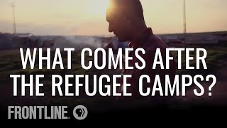 What comes after the refugee camps for people escaping ISIS? | #AskFRONTLINE