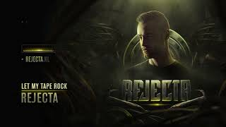 Baixar Rejecta - Let My Tape Rock [Official Preview]