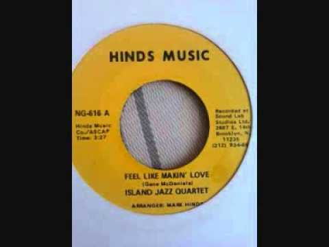 FEEL LIKE MAKIN LOVE  ISLAND JAZZ QUARTET - CALYPSO - JAZZ - SOUL - FUNK - R&B - STEEL PAN.