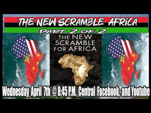 The New scramble for Africa Part 2 of 2