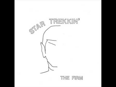 The Firm - Star Trekkin'