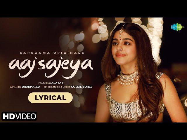 Aaj Sajeya | Alaya F | Goldie Sohel| Punit M| Trending Wedding Song 2021 | Lyrical Video|Dharma 2.0