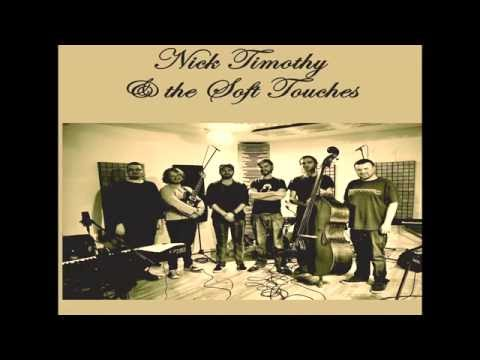 Nicholas Timothy & The Soft Touches -- Now & Then