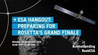 ESAHangout: Preparing for Rosetta's grand finale thumbnail