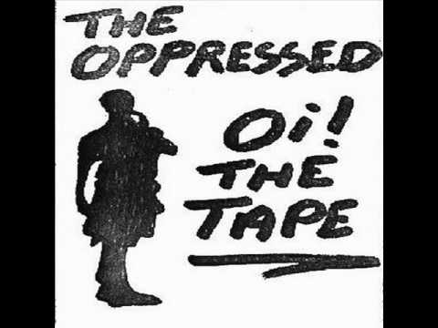 The Oppressed! - Oi! The Tape (1983)