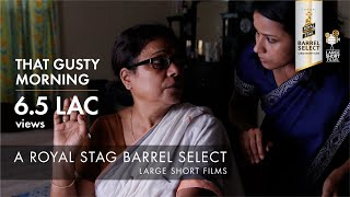 That Gusty Morning | Seema Biswas | Royal Stag Barrel Select Large Short Films