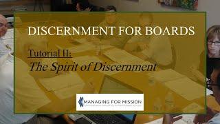Discernment: Tutorial 2 - The Spirit of Discernment