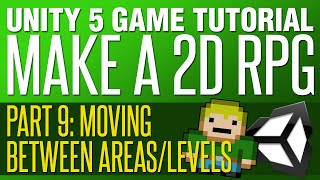 Unity RPG Tutorial 9 - Moving Between Areas/Levels