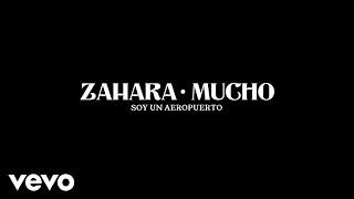 Zahara & Mucho - Soy un Aeropuerto
