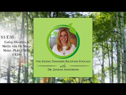 Eating Disorders in Midlife with Dr. Margo Maine, Ph.D., FAED, CEDS | Episode 30