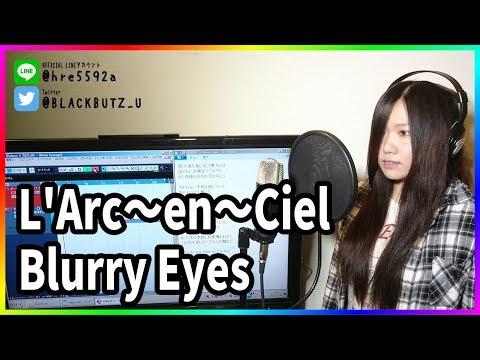 Blurry Eyes  LArc〜en〜Ciel