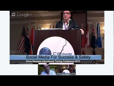 "Social Media For Success & Safety ""The State of NOW"" Crime Stoppers International Conference 2012"