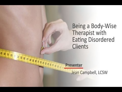 Being a Body-Wise Therapist with Eating Disordered Clients - Jean Campbell Presentation