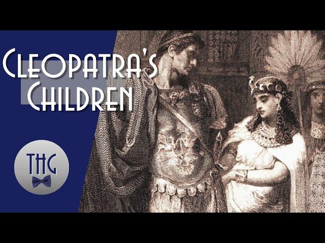 Cleopatras Children