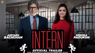 The Intern   11 Interesting Facts   Deepika Padukone, Amitabh Bachchan, Amit Sharma, Sunil Kheterpal