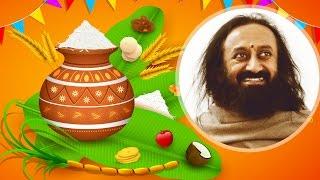 Significance of Pongal / Makar Sankranti / Lohri by Gurudev Sri Sri Ravi Shankar