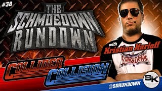 Schmoedown Rundown #38: Collider Collision with Kristian Harloff