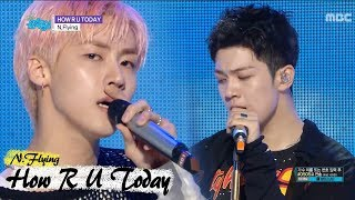 Video [HOT]  N.Flying - HOW R U TODAY, 엔플라잉 - HOW R U TODAY Show Music core 20180526 download MP3, 3GP, MP4, WEBM, AVI, FLV Juli 2018
