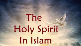 The Holy Spirit in Islam - Session 102 - The Cow - Verse 87