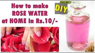 How to make Rose Water at home - Just in 10 Rs. | Natural Fresh Rose Water Recipe