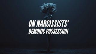 On Narcissists' Demonic Possession...