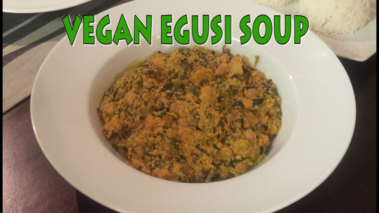 How To Make Vegan Egusi Soup Youtube