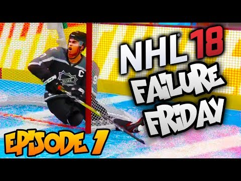 NHL 18 - Failure Friday! | EP1 | MCDAVID GETS STUCK, HITTING THE POST 3 TIMES, GOALIE LOSES IT