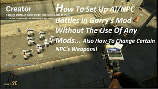 How To Set Up AI/NPC Battles In Garry's Mod, And How To Change NPC's Weapons