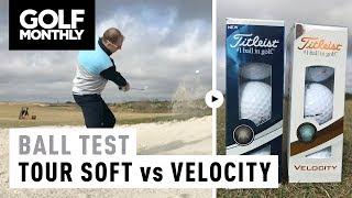 Titleist Tour Soft vs Titleist Velocity | Ball Test | Golf Monthly