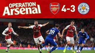 ARSENAL 4-3 LEICESTER - OPERATION ARSENAL