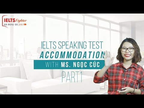 [IELTS Speaking] - Topic:  Accommodation - Part 1