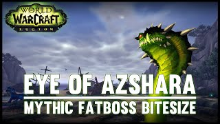 Eye of Azshara Mythic Guide - Fatboss Bitesize