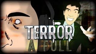 Terror a Full: En viernes Edition con Town, Tum Tum,  Beaner, Alfalta y haber quien mas....