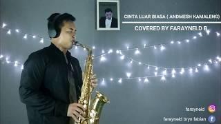Cinta Luar Biasa-Andmesh Kamaleng (Saxophone cover by Farayneld B.)