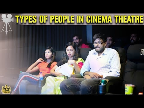 Types of People in a Cinema Theatre | Chennai Memes
