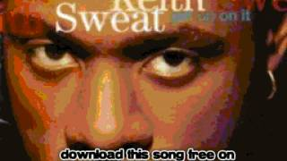keith sweat - Come into My Bedroom - Get Up on it
