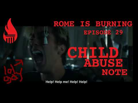 ROME IS BURNING PODCAST 029: CHILD ABUSE NOTE
