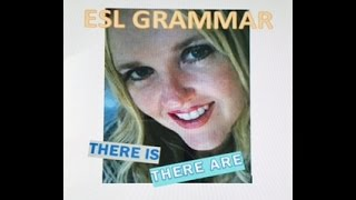 ESL Grammar: PRACTICE WITH THERE IS / THERE ARE