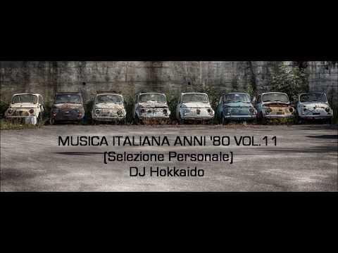 Musica Italiana Anni '80 VOL.11 (Selezione Personale) DJ Hokkaido
