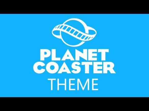 Planet Coaster - Full Theme song (with intro bit)