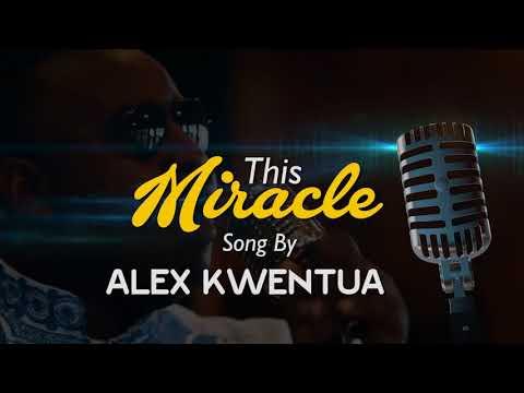 This Miracle Praise song Lyrics By Alex Kwentua