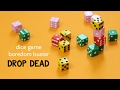 Drop Dead Dice Game