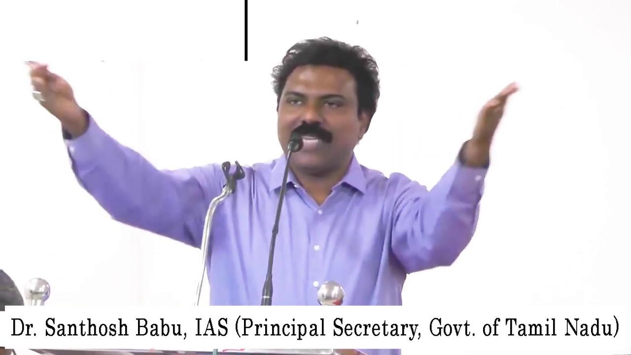 Why you should join IAS or IPS | Dr  Santhosh Babu, IAS (IT Secretary,  Tamil Nadu)