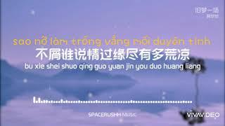 旧梦一场 Jiù Mèng Yì Chǎng Một Giấc Mơ Cũ