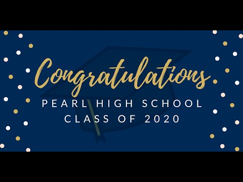 Pearl High School Class of 2020 Messages