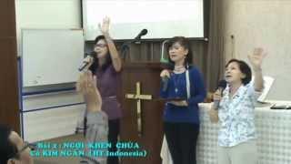Bài 02: NGỢI KHEN CHÚA - Cô KIM NGÂN (Indonesia - English - VN) - 05.2014 - LĐTGPÂ
