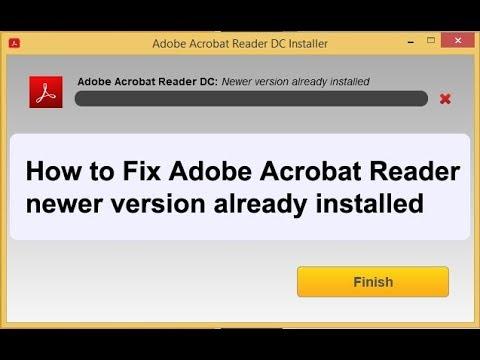 How To Fix Adobe Acrobat Reader Newer Version Already Installed