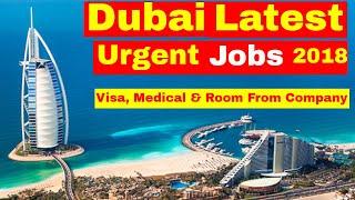 Dubai Most Urgent Jobs 2018    Jobs in Dubai